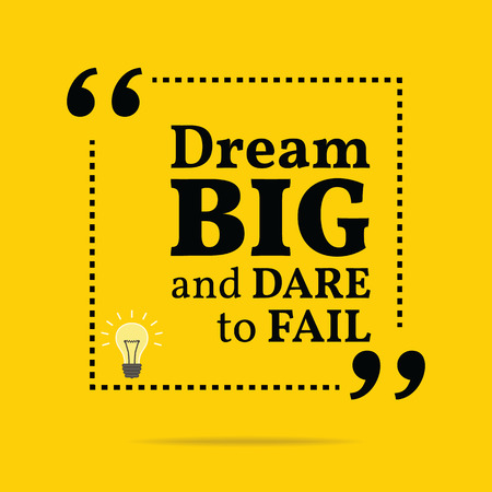 dream: Inspirational motivational quote. Dream big and dare to fail. Simple trendy design.