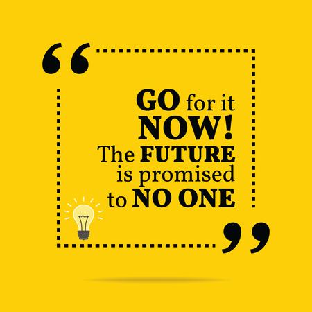 Inspirerend motieven citaat. Go for it! De toekomst is beloofd aan niemand. Eenvoudig trendy design.