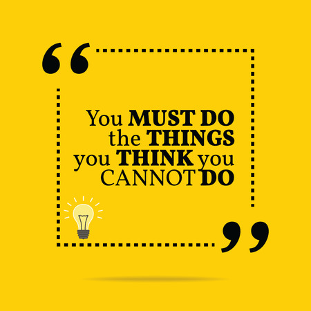 must: Inspirational motivational quote. You must do the things you think you cannot do. Simple trendy design.