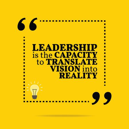 Cita de motivación inspirada. El liderazgo es la capacidad de traducir la visión en realidad. Diseño de moda simple. Foto de archivo - 43380697