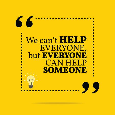 Inspirerende motievencitaat. We kunnen niet iedereen helpen, maar iedereen kan iemand helpen. Eenvoudig trendy design. Stockfoto - 43380766