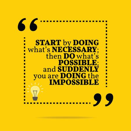 Inspirerende motievencitaat. Begin door te doen wat nodig is; dan doen wat mogelijk is; en plotseling je doet het onmogelijke. Eenvoudig trendy design. Stock Illustratie