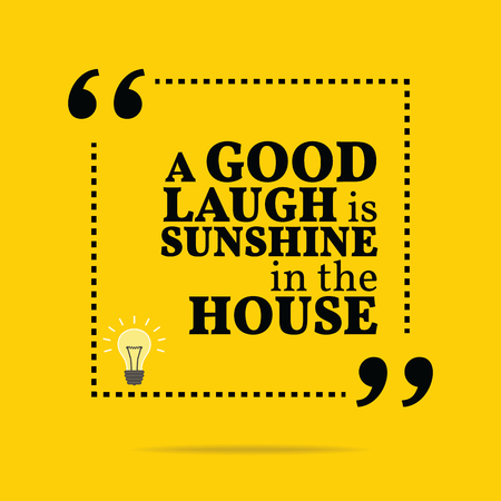 motivation: Inspirational motivational quote. A good laugh is sunshine in the house. Simple trendy design.