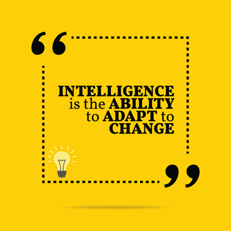 Inspirational motivational quote. Intelligence is the ability to adapt to change. Simple trendy design. Illustration