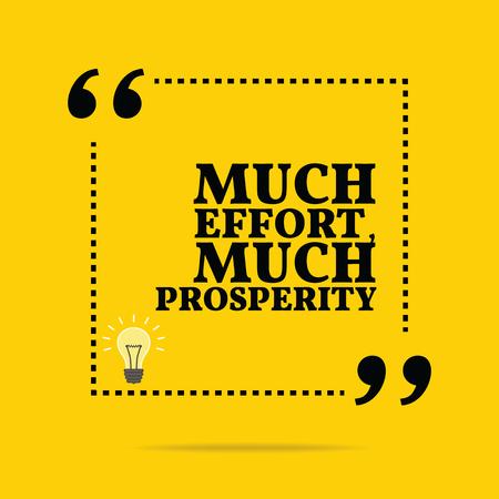 prosperidad: Cita de motivación inspirada. Mucho esfuerzo, mucha prosperidad. Diseño de moda simple.
