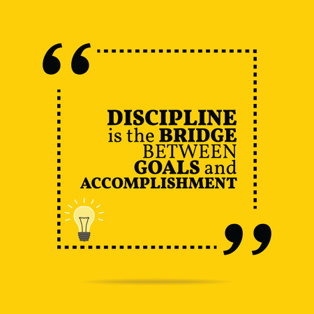 accomplishment: Inspirational motivational quote. Discipline is the bridge between goals and accomplishment. Simple trendy design.