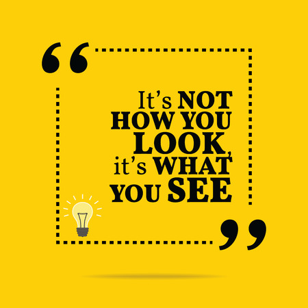 Inspirational motivational quote. It's not how you look, it's what you see. Simple trendy design. 矢量图像