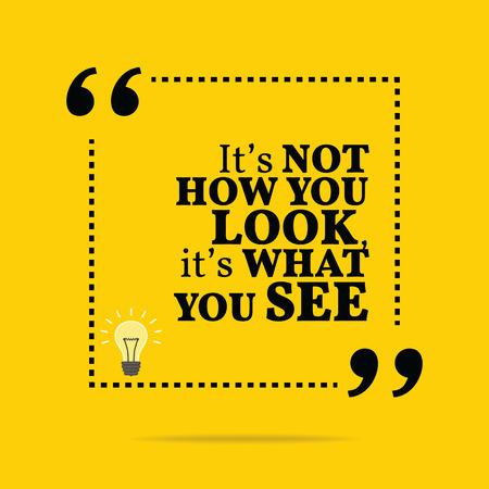 Inspirerende motievencitaat. Het is niet hoe je het bekijkt, het is wat je ziet. Eenvoudig trendy design.