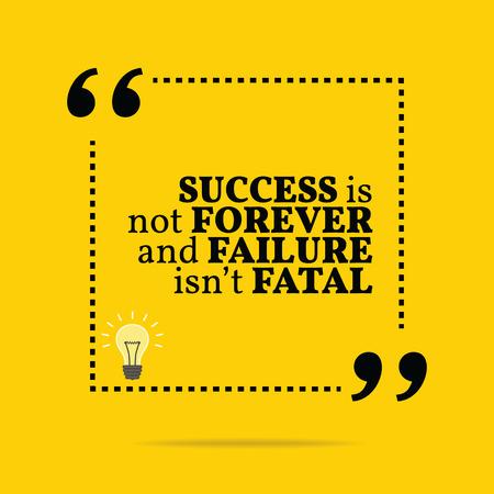 Inspirerend motieven citaat. Succes is niet voor eeuwig en falen is niet fataal. Eenvoudig trendy design.