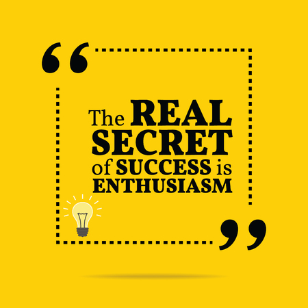 enthusiasm: Inspirational motivational quote. The real secret of success is enthusiasm. Simple trendy design.