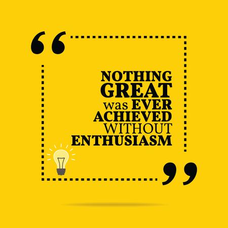 Inspirerend motieven citaat. Niks geweldigs was ooit bereikt zonder enthousiasme. Eenvoudig trendy design.