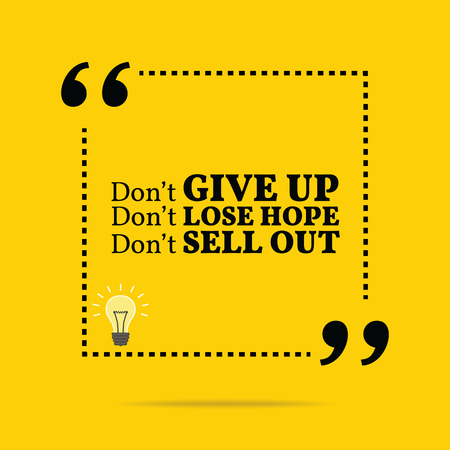 Inspirerend motieven citaat. Geef niet op. Geef de moed niet. Niet uitverkocht. Eenvoudig trendy design.