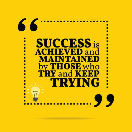 Inspirerende motievencitaat. Succes wordt bereikt en onderhouden door degenen die proberen en blijven proberen. Eenvoudig trendy design.