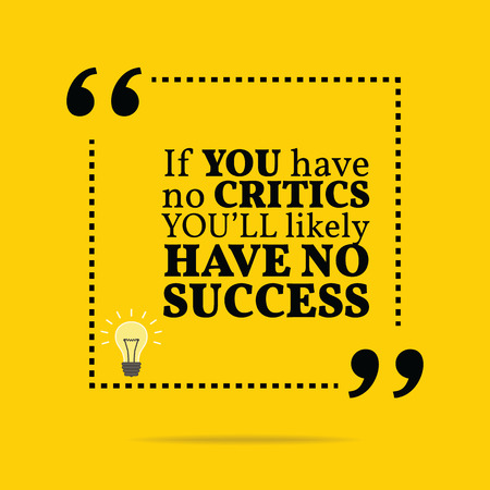Inspirational motivational quote. If you have no critics you'll likely have no success. Simple trendy design. 矢量图像