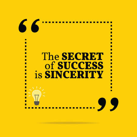 sincerity: Inspirational motivational quote. The secret of success is sincerity. Simple trendy design.