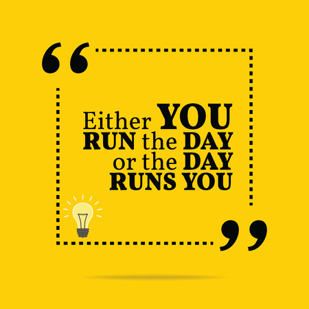 Inspirational motivational quote. Either you run the day or the day runs you. Simple trendy design. 矢量图像