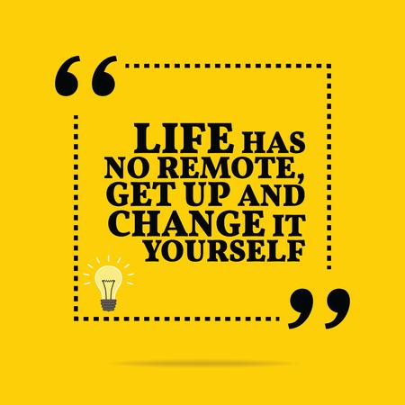 get up: Inspirational citazione motivazionale. La vita non ha a distanza, alzarsi e cambiare voi stessi. Design alla moda semplice.