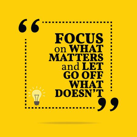 Inspirational motivierend Zitat. Sich auf das Wesentliche und lassen Sie gehen weg, was nicht. Einfache trendiges Design.