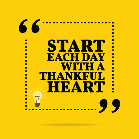 Inspirational Motivational Quote. Start Each Day With A Thankful Heart.  Simple Trendy Design.