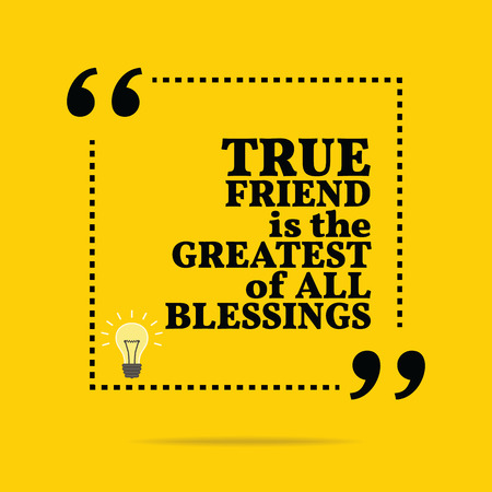 greatest: Inspirational motivational quote. True friend is the greatest of all blessings. Simple trendy design.