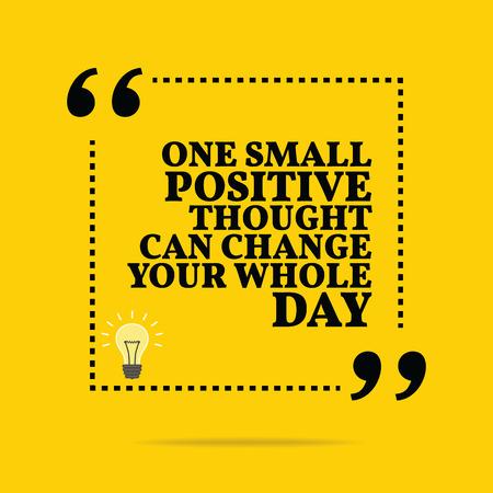 Inspirerend motieven citaat. Een kleine positieve gedachte kan je hele dag te veranderen. Eenvoudig trendy design.