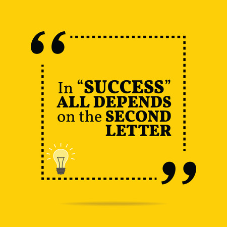 motivation: Inspirational motivational quote. In success all depends on the second letter. Simple trendy design. Illustration