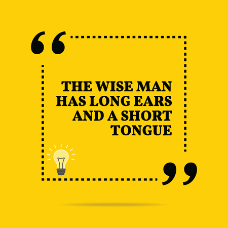 lengua larga: Inspirational motivational quote. The wise man has long ears and a short tongue. Simple trendy design. Vectores