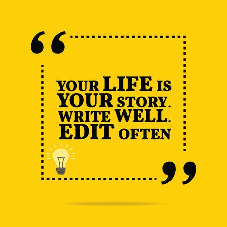 Inspirerende motievencitaat. Uw leven is uw verhaal. Schrijf ook. Bewerk vaak. Eenvoudig trendy design.