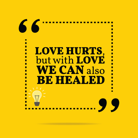 Inspirational motivational quote. Love hurts, but with love we can also be healed. Simple trendy design.