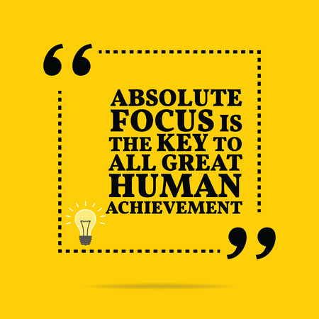 absolute: Inspirational motivational quote. Absolute focus is the key to all great human achievement. Simple trendy design.