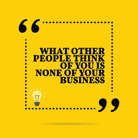 none: Inspirational motivational quote. What others people think of you is none of your business. Simple trendy design.
