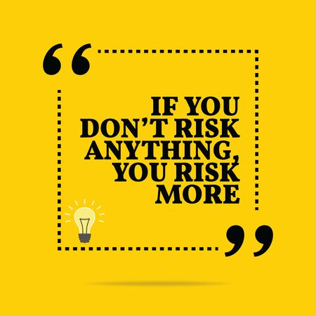 anything: Inspirational motivational quote. If you dont risk anything, you risk more. Simple trendy design.