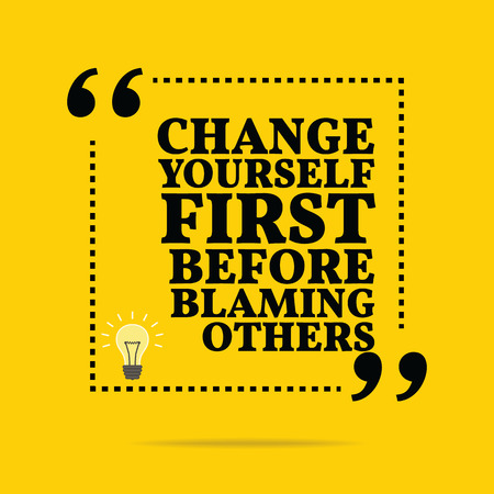 blaming: Inspirational motivational quote. Change yourself first before blaming others. Simple trendy design. Illustration