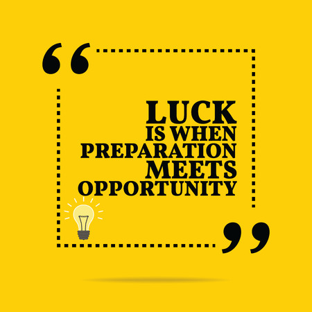 preparation: Inspirational motivational quote. Luck is when preparation meets opportunity. Simple trendy design. Illustration