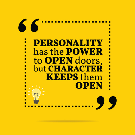 personality: Inspirational motivational quote. Personality has the power to open doors, but character keeps them open. Simple trendy design.