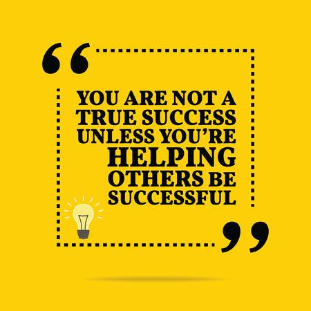ayudando: cita de motivación inspiradora. Usted no es un verdadero éxito a menos que estés ayudando a otros a tener éxito. diseño de moda simple.