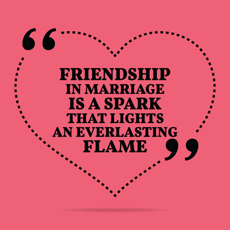 everlasting: Inspirational love marriage quote. Friendship in marriage is a spark that lights an everlasting flame. Simple trendy design.