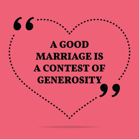 generosidad: Inspirado cita del amor matrimonial. Un buen matrimonio es un concurso de generosidad. diseño de moda simple.