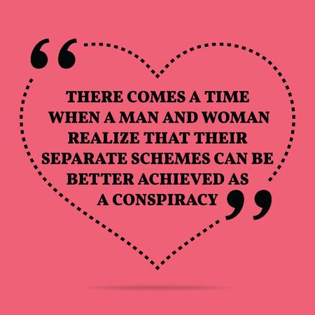 Citation inspirée amour de mariage. Il arrive un moment où un homme et une femme se rendent compte que leurs régimes distincts peuvent être mieux réalisés comme une conspiration. conception à la mode Simple.