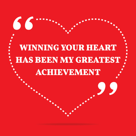 greatest: Inspirational love quote. Winning your heart has been my greatest achievement. Simple trendy design.