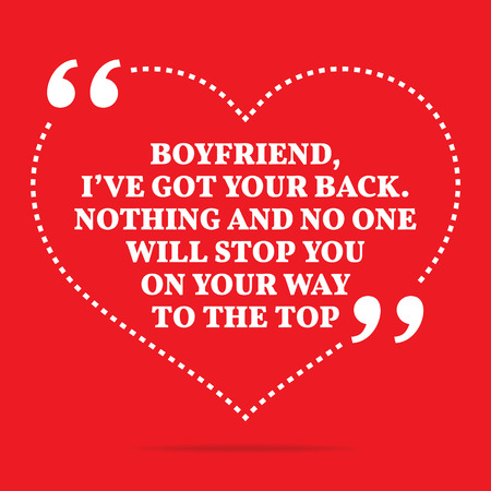 nothing: Inspirational love quote. Boyfriend, Ive got your back. Nothing and no one will stop you on your way to the top. Simple trendy design.