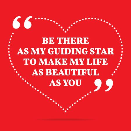 star life: Inspirado cita del amor. Estar all� como mi estrella gu�a para hacer mi vida tan hermosa como t�. dise�o de moda simple.