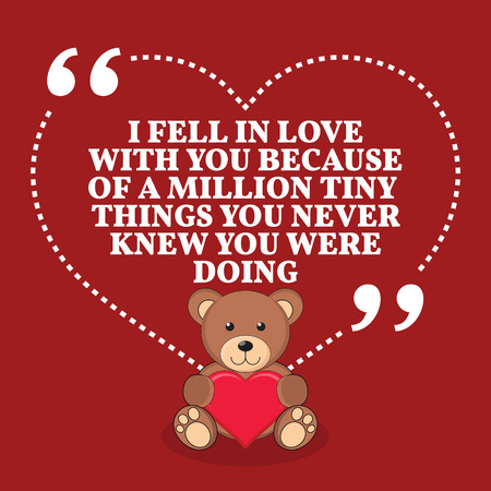 knew: Inspirational love marriage quote. I fell in love with you because of a million tiny things you never knew you were doing. Simple trendy design.