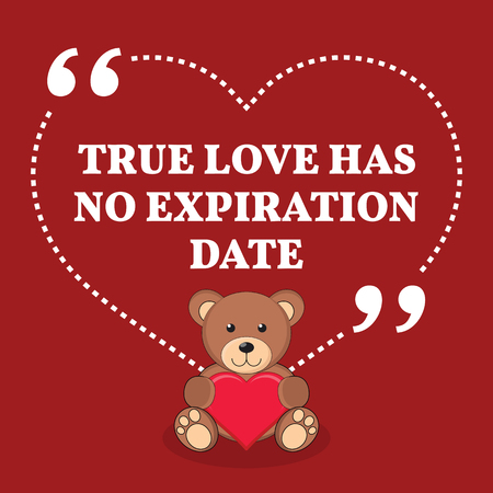 true love: Inspirational love marriage quote. True love has no expiration date. Simple trendy design.