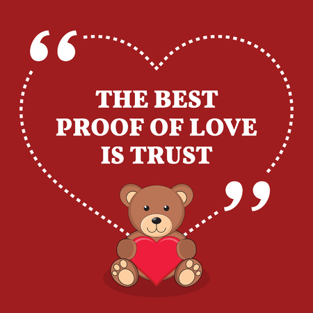 love proof: Inspirational love marriage quote. The best proof of love is trust. Simple trendy design.