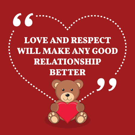 better: Inspirational love marriage quote. Love and respect will make any good relationship better. Simple trendy design.
