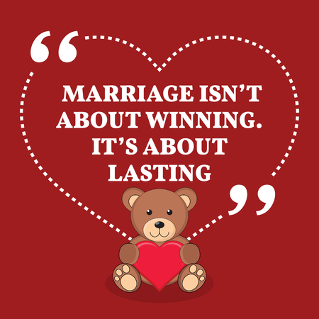 lasting: Inspirational love marriage quote. Marriage isnt about winning. Its about lasting. Simple trendy design.