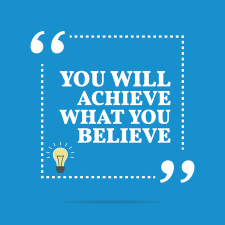Inspirational motivational quote. You will achieve what you believe. Simple trendy design. Illustration