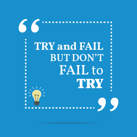 but: Inspirational motivational quote. Try and fail but dont fail to try. Simple trendy design. Illustration