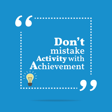 mistake: Inspirational motivational quote. Dont mistake activity with achievement. Simple trendy design. Illustration